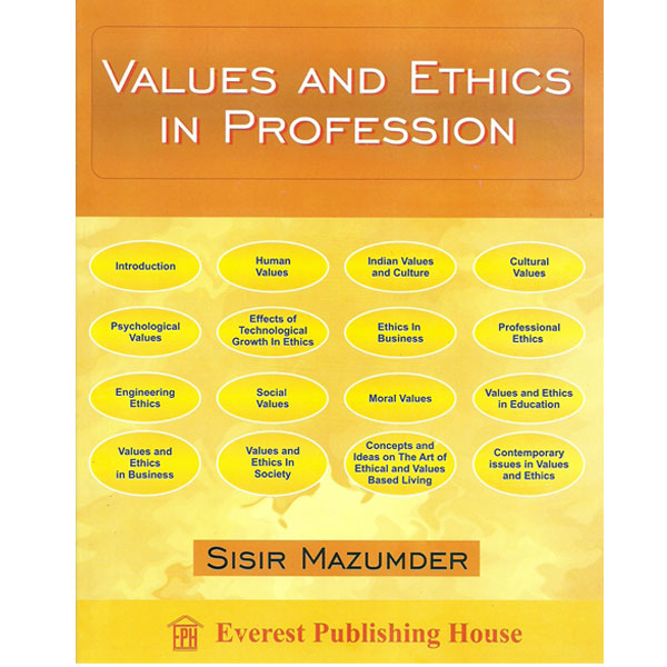 ethics and moral values in professional Not all expressions of values are also moral one problem in ethics is, assuming that intrinsic values really ethics, morals, and values: how do they.
